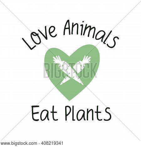 Love Animals Eat Plants. Vegan Emblem Template. Green Heart Logo Design. Vegetarian Label. Stock Vec
