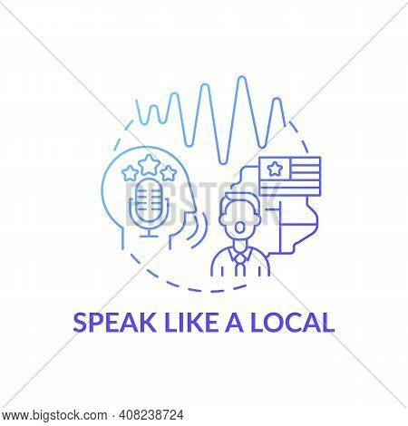 Speaking Like Local Concept Icon. Learning Language Tip Idea Thin Line Illustration. Acquiring Inter