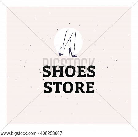Shoes Store Emblem Concept Isolated On Light Background. Pair Of Elegant Woman Legs In Classic Shoes