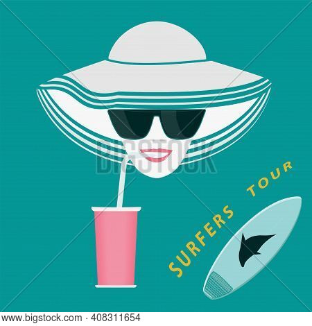 Girl In A Hat, Sunglasses, A Paper Glass With A Tube,. Surfboard - Vector. Travel Planning. Sefing T