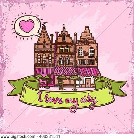 Sketch Love My City City Decorative Background With Old Town Cafe Buildings Vector Illustration