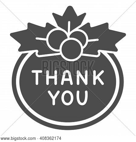 Berries And Thank You Sign Solid Icon, Thanksgiving Day Concept, Berries And Sign Of Gratitude On Wh