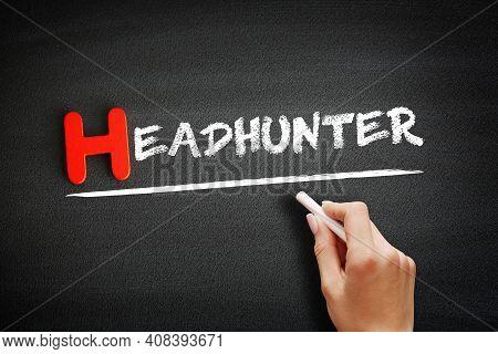 Headhunter - Text On Blackboard, Concept Background