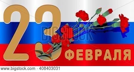 23 February Russian Translation. Template Postcard Defender Fatherland Day Red Carnation Bouquet. Ve