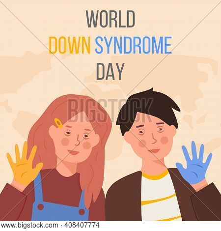 Word Down Syndrome Day On March 21. Happy Smiling Girl And Boy With Down Syndrome And Yellow And Blu