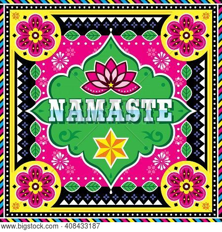 Namaste Vector Design Inspired By Pakistani Or Indian Truck Art With Lotus Flower And Goemetric Shap