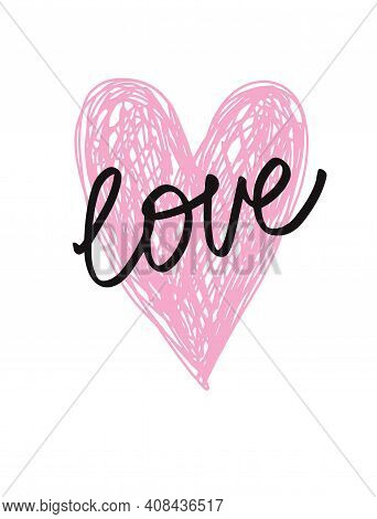 Lovely Hand Drawn Valentine's Day Vector Illutration With Pink Heart And Black Handwritten Love Isol