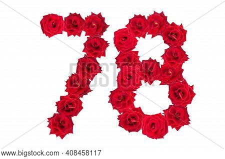 Numeral 78 Made Of Red Roses On A White Isolated Background. Red Roses. Element For Decoration. Seve