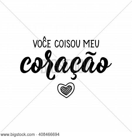 Brazilian Lettering. Translation From Portuguese - You Threw My Heart. Modern Vector Brush Calligrap