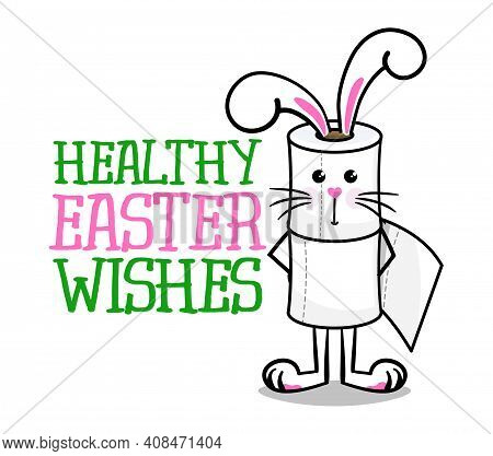 Healthy Easter Wishes - Lettering Poster With Text For Self Quarantine Easter. Cute Hand Drawn Toile