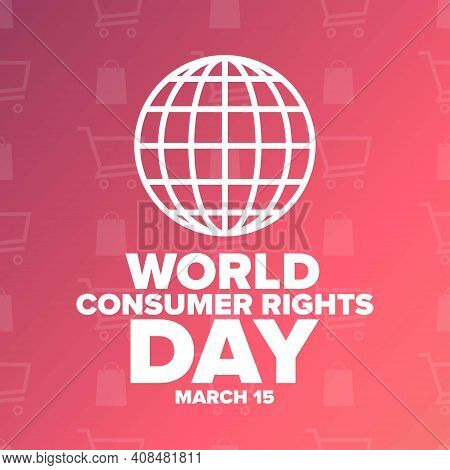 World Consumer Rights Day. March 15. Holiday Concept. Template For Background, Banner, Card, Poster