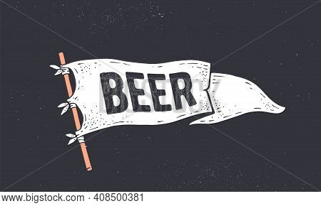 Beer. Flag Grahpic. Old Vintage Trendy Flag With Text Beer For Bar, Pub, Cafe. Old School Vintage Ba