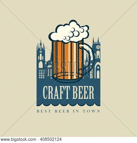 Vector Banner For Craft Beer With An Overflowing Glass Of Frothy Beer And Silhouettes Of Houses Of A