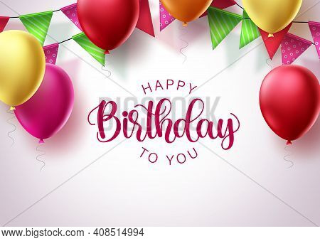 Birthday Greeting Card Vector Background Design. Happy Birthday Text In White Space With Colorful Ba