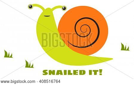 Funny Snailed It! Green and Orange Snail Illustration Isolated on White Background with Clipping Path