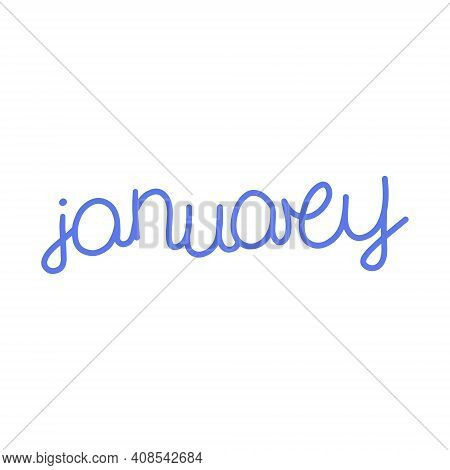 Hand Drawn Lettering Phrase January. Month January For Calendar. Ink Brush Lettering For Winter Invi