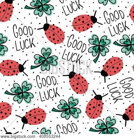 Good Luck Charms Talisman Seamless Vector Pattern. Ladybug, Four-leaf Clover, Good Luck Lettering Re