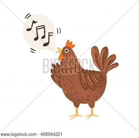 Funny Brown Chicken Clucking And Singing Songs. Speech Bubble With Music Notes As Sounds Of Hen. Fla