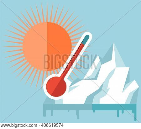 Melting Glaciers Due To Global Warming. Rising Air And Water Temperatures Displayed On Thermometer.