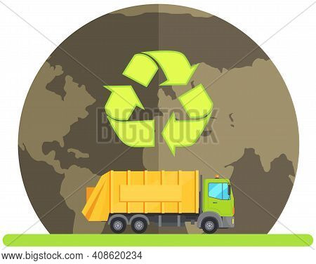 Truck Transporting Objects. Car With Garbage On Background Of Planet. Truck With Waste-free Disposal