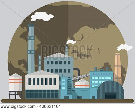 Manufacture Pollutes Environment. Enterprise On Background Of Destroyed Earth. Plant Destroying Plan