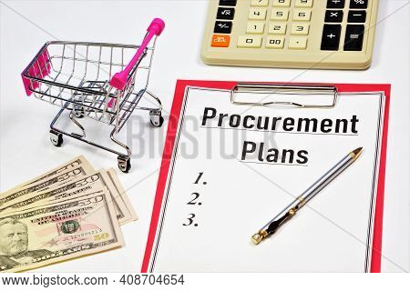 Procurement Plan. A Text Label In The Planning Notebook. Selection Of Offers For The Supply Of Goods