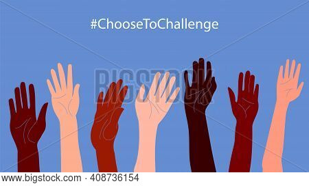 International Womens Day. 8th March. Choose To Challenge. Horizontal Poster With Different Skin Colo