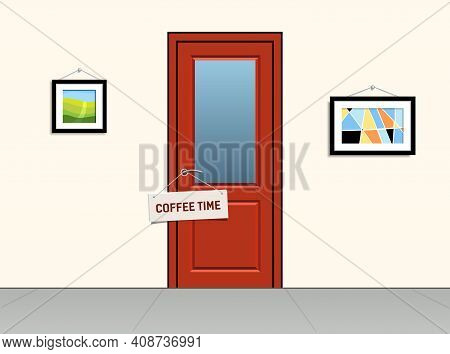 Sign On Door Coffee Time. Office Lobby With Red Door And Abstract Paintings.