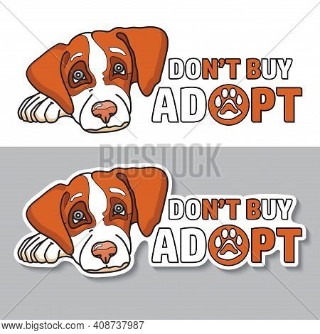 Dont Buy, Adopt. Adoption Dog Sticker. Pet And Text. Vector.