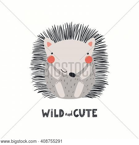 Funny Hedgehog Character, Text Wild And Cute, Isolated On White. Hand Drawn Animal Vector Illustrati