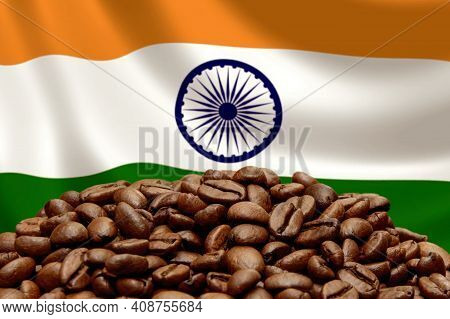 Roasted Coffee Beans On The Background Of The Flag Of India. Concept: Best Flavored Coffee, Export A