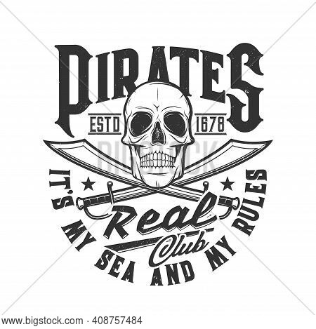 Pirate Skull And Swords T-shirt Print, Head Skeleton Flag Of Club, Vector. Caribbean Pirate Vintage
