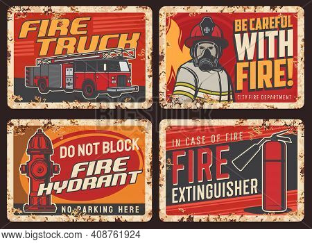Fire Safety Warning Sign, Rusty Metal Plate With Fire Truck, Firefighter In Uniform, Helmet And Brea