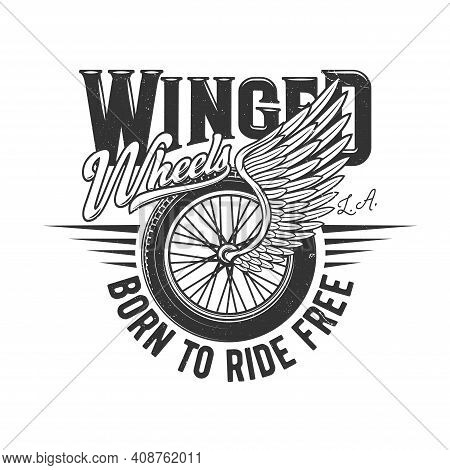 Wheel On Wing, Motorcycle Racers Or Motor Races, Vector Icon Or Retro T-shirt Print. Winged Wheel Of