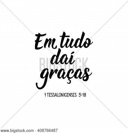 Brazilian Lettering. Translation From Portuguese - In All Of That Thanks. Modern Vector Brush Callig