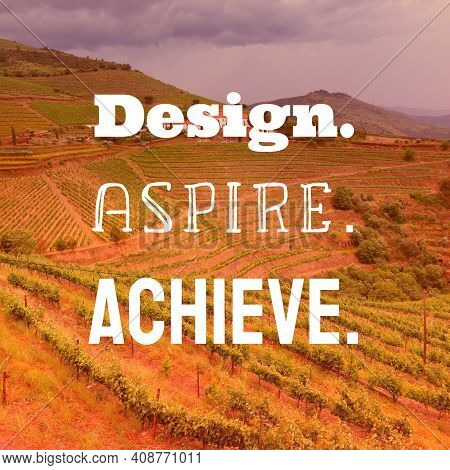 Design, Aspire, Achieve. Workplace Inspirational Quote Poster. Success Motivation Sign.
