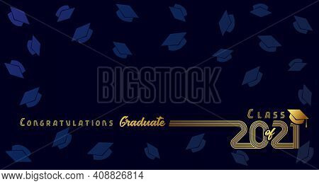 Class Of 2021 Congratulation Graduate Golden Design On Dark Blue Background. Congratulations Graduat