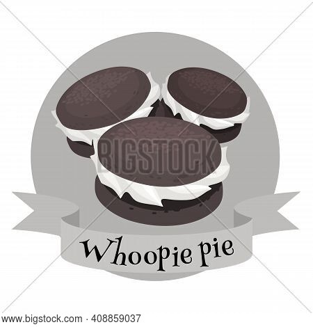 American Dessert Whoopie Pie. Colorful Cartoon Style Illustration For Cafe, Bakery, Restaurant Menu