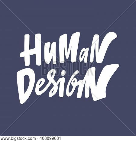 Human Design. Hand Drawn Sticker Bubble White Speech Logo. Good For Tee Print, As A Sticker, For Not