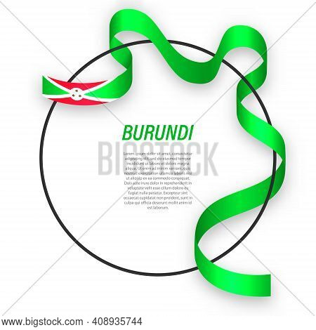 Waving Ribbon Flag Of Burundi On Circle Frame. Template For Independence Day Poster Design