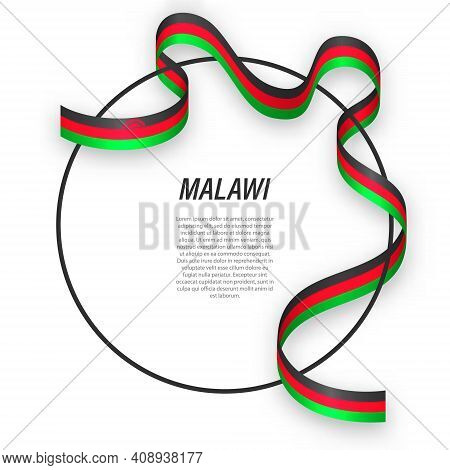 Waving Ribbon Flag Of Malawi On Circle Frame. Template For Independence Day Poster Design