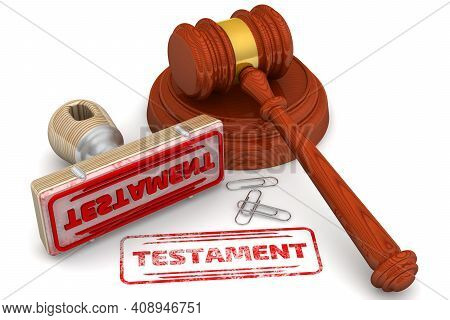 Testament. The Stamp And An Imprint. Wooden Stamp And Red Imprint Testament With Judge's Hammer On W