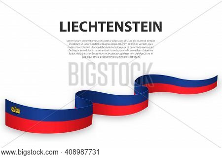 Waving Ribbon Or Banner With Flag Of Liechtenstein. Template For Independence Day Poster Design