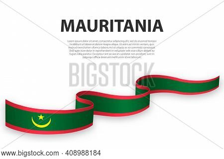 Waving Ribbon Or Banner With Flag Of Mauritania. Template For Independence Day Poster Design
