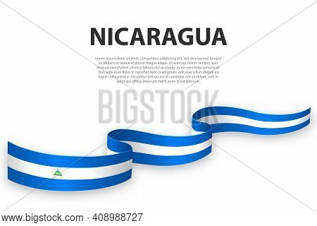 Waving Ribbon Or Banner With Flag Of Nicaragua. Template For Independence Day Poster Design