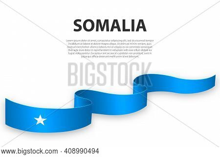 Waving Ribbon Or Banner With Flag Of Somalia. Template For Independence Day Poster Design