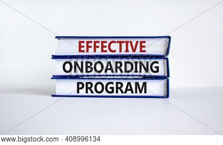 Effective Onboarding Program Symbol. Books With Words 'effective Onboarding Program' On Beautiful Wh