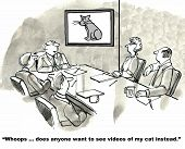 Cartoon of business people looking at business leader who is having technical difficulties showing a video and instead has a personal video of his cat. poster