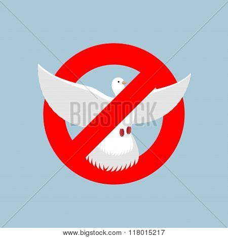 Stop Pigeon. It Is Forbidden To Fly Pigeon Shooting. Red Forbidding Character. Undone By Dove. Ban F