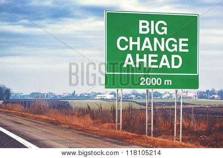 Big Change Ahead Conceptual Image With Road Sign